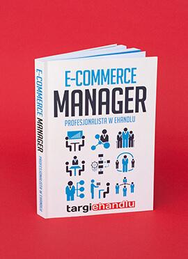 Książka E-Commerce Manager - Profesjonalista w e-handlu