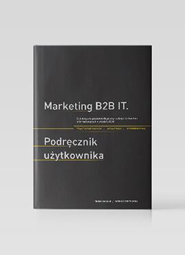Książka Marketing B2B IT. Podręcznik użytkownika