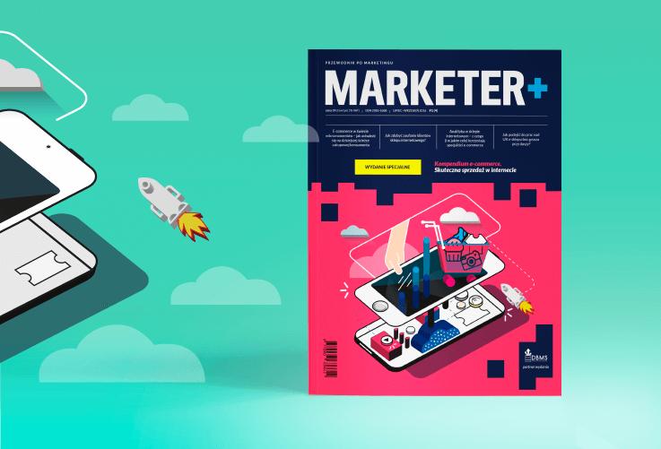 Marketer+, numer Wydanie specjalne 2016: E-commerce - kompendium wiedzy. Skuteczna sprzedaż w internecie